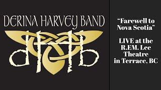Derina Harvey Band - Farewell to Nova Scotia LIVE from Terrace, BC