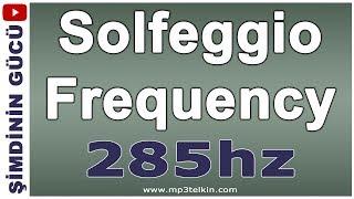 Solfeggio Frekansı 285 hz Kuantum Enerji Alanlarıyla Etkileşim Meditasyonu