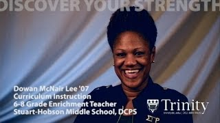 Dowan McNair Lee, Education: discover YOUR strength at Trinity Washington University