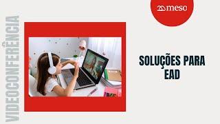 Soluções de videoconferência para EAD.