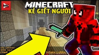 Người Nhện Đã Trở Thành Kẻ Giết Người Hàng Loạt - Minecraft Ai Là Kẻ Giết Người [2] | MK Gaming