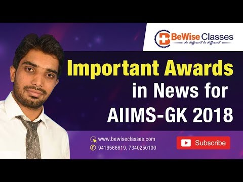 12. Awards in News for AIIMS-GK 2018