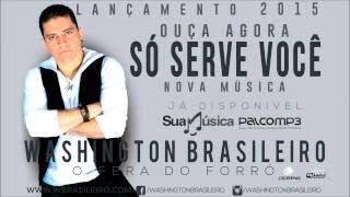 Washington Brasileiro Só Serve Você