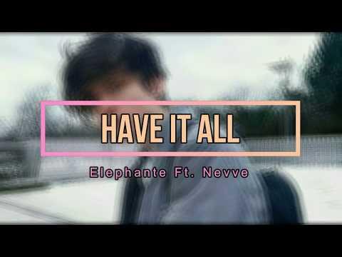 Elephante - Have It All (feat. Nevve)// LETRA EN ESPAÑOL.