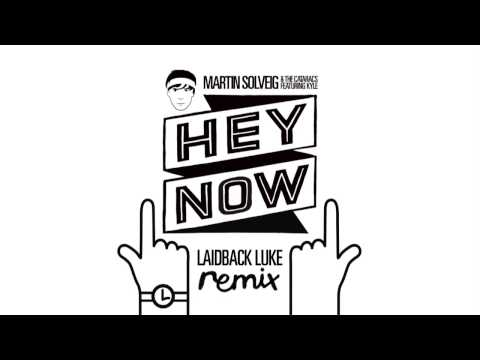 Martin Solveig & The Cataracs - Hey Now feat. Kyle (Laidback Luke remix)