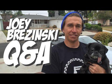 JOEY BREZINSKI - Q&A