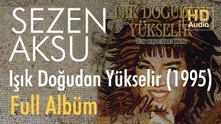 Sezen Aksu - Işık Doğudan Yükselir 1995 Full Albüm (Official Audio) Video