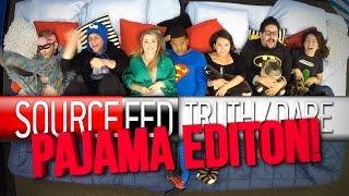 Truth Or Dare: Pajama Edition!