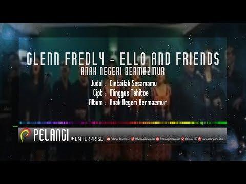 Glenn Fredly, Ello and Friends (Anak Negeri Bermazmur) - Cintailah Sesamamu