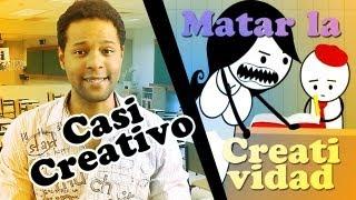 Casi Creativo - Matar la Creatividad