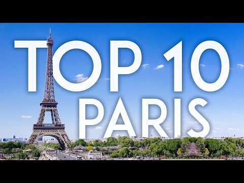 TOP 10 Things to Do in PARIS in 2019 | France Travel Guide