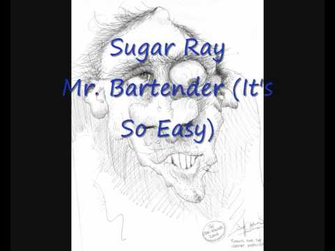 Sugar Ray - Mr. Bartender (It's So Easy)