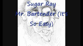 Watch Sugar Ray Mr Bartender Its So Easy video