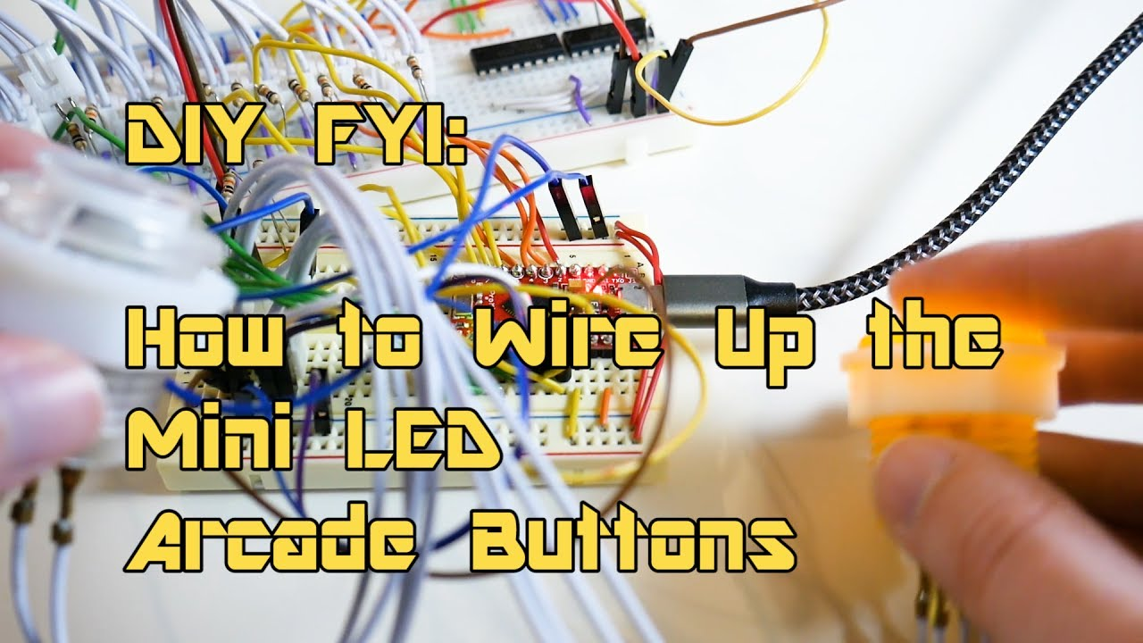 Diy Fyi How To Wire Up The Mini Led Arcade Buttons Youtube Wiring An
