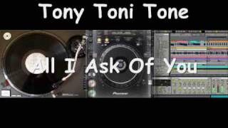 Tony Toni Tone -  All I Ask Of You