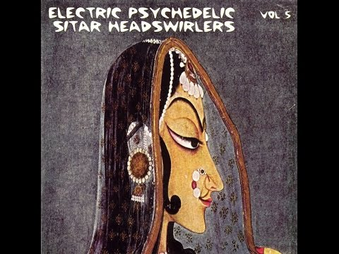Electric Psychedelic Sitar Headswirlers vol 5