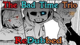 The Bad Time Trio Meet [Part 1]