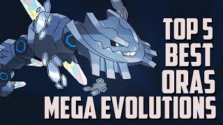 Top 5 | Best ORAS Mega Evolutions | Pokémon Omega Ruby Alpha Sapphire