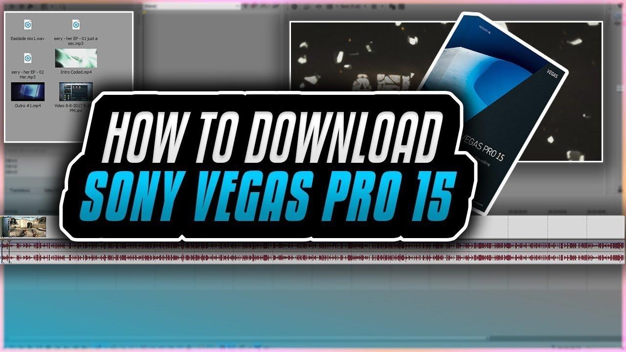 Sony Vegas Pro 15 | Free Download