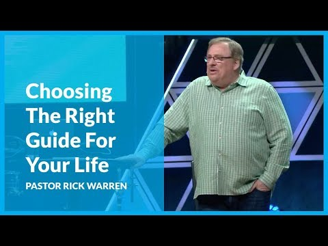 Choosing The Right Guide For Your Life with Rick Warren