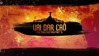 ConeCrewDiretoria - Vai Dar Caô feat. MC TH