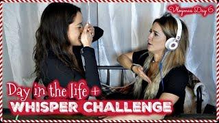 Day in the Life + Whisper Challenge w/ Sammy | Vlogmas Day 6