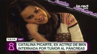 catalina picarte ex actriz de bkn internada por tumor al pncreas