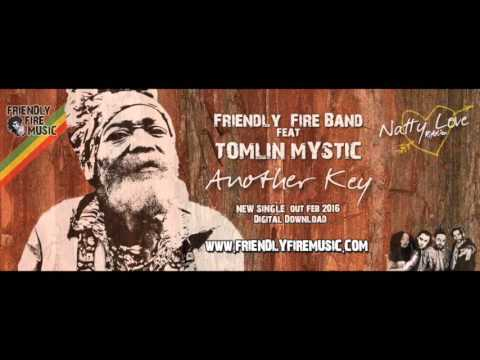 Friendly FIre Band Ft Tomlin Mystic  - Another Key (Natty Love Riddim 2016)