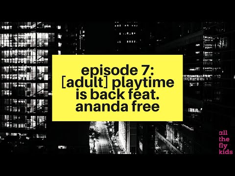 Chaos & Culture Episode 7: [Adult] Playtime Is Back feat. Ananda Free