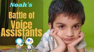 Noah&#39s Battle of the Voice Assistants - Google Voice Assistant VS Alexa