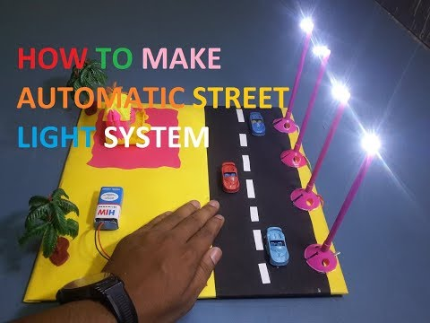 ( DIY) HOW TO MAKE AUTOMATIC STREET LIGHT SYSTEM (part 1)