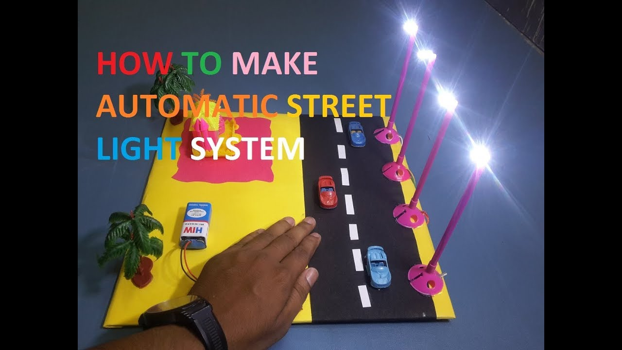 Diy How To Make Automatic Street Light System Part 1