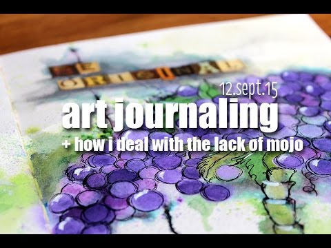 """art journaling """"be original"""" + how to get your art mojo back"""