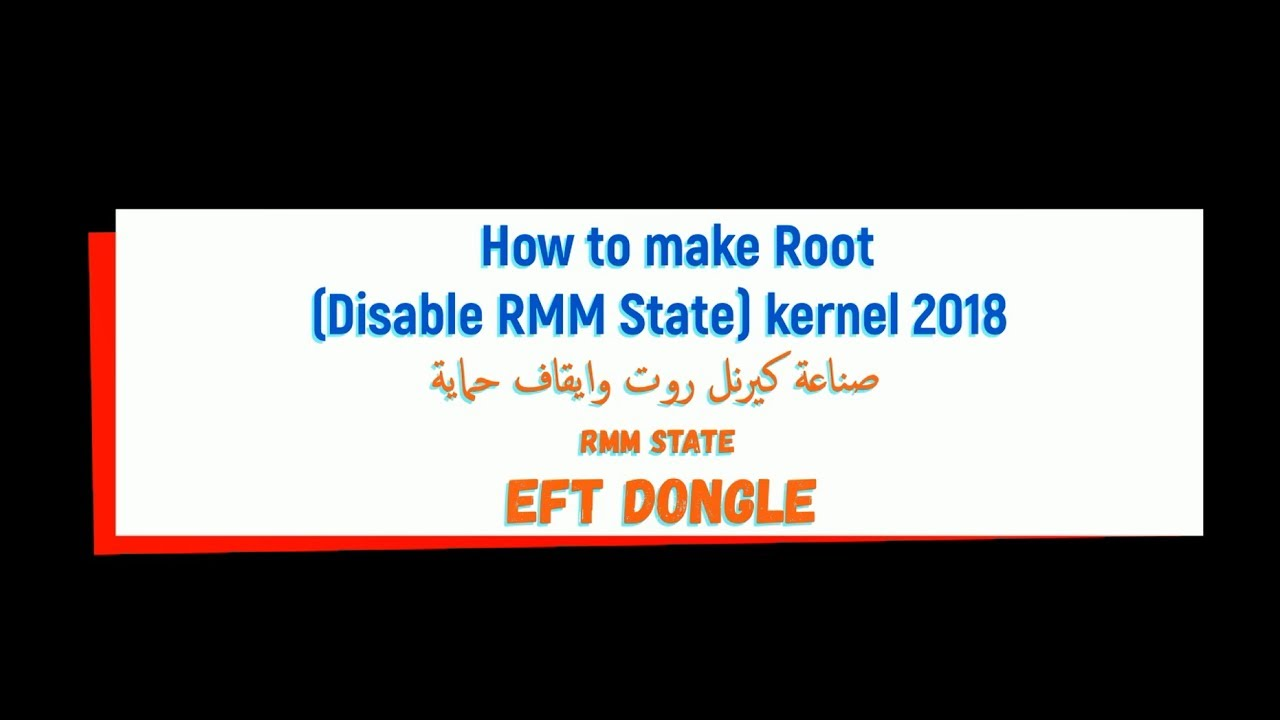 How to make Root (Disable RMM State) kernel 2018