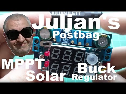 Julian's Postbag: #48 - MPPT Solar Buck Regulator LED Display