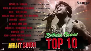 Arijit Singh Birthday Special TOP 10 | DJ Shadow Dubai Remixes | Audio Jukebox