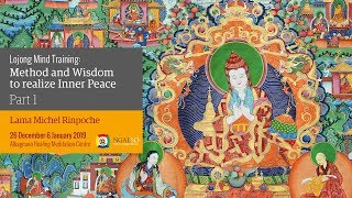 Lojong Mind Training: Method and Wisdom to realize Inner Peace (English) – 26 December 2018 – 06 January 2019