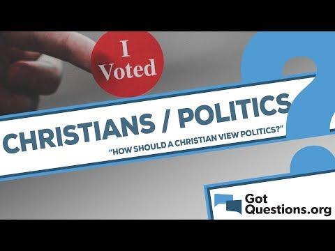How should a Christian view politics? | GotQuestions org