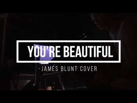 You're Beautiful   James Blunt Cover