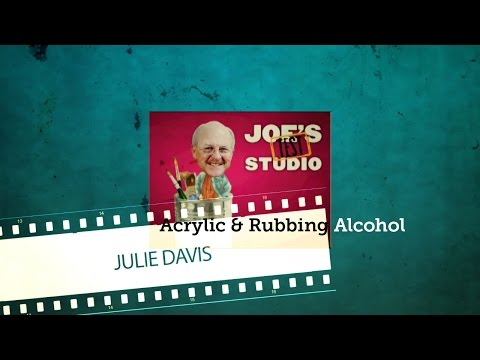 How to Use Acrylic and Rubbing Alcohol with Julie Davis