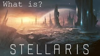 What is Stellaris?  Paradox's NEW 4X Space Strategy Game!