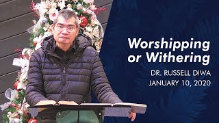 Worshipping or Withering | BCC Sunday Service | January 10, 2021