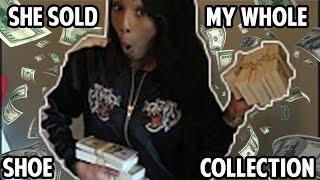 GIRLFRIEND SOLD MY ENTIRE SHOE COLLECTION FOR $250K PRANK!!!