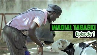 Wadial Tabaski 2016 - Episode 1