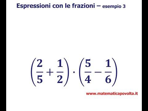 Espressioni con le frazioni parte 2 from YouTube · Duration:  8 minutes 49 seconds