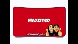 Tumming Abu - MAXCITED