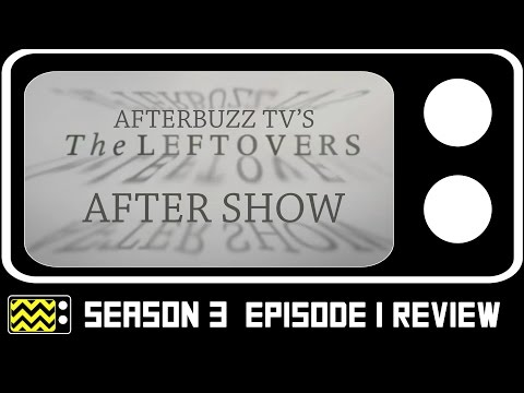 The Leftovers Season 3 Episode 1  & After   AfterBuzz TV