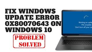 Fix Windows Update Eŗror 0x80070643 on Windows 10