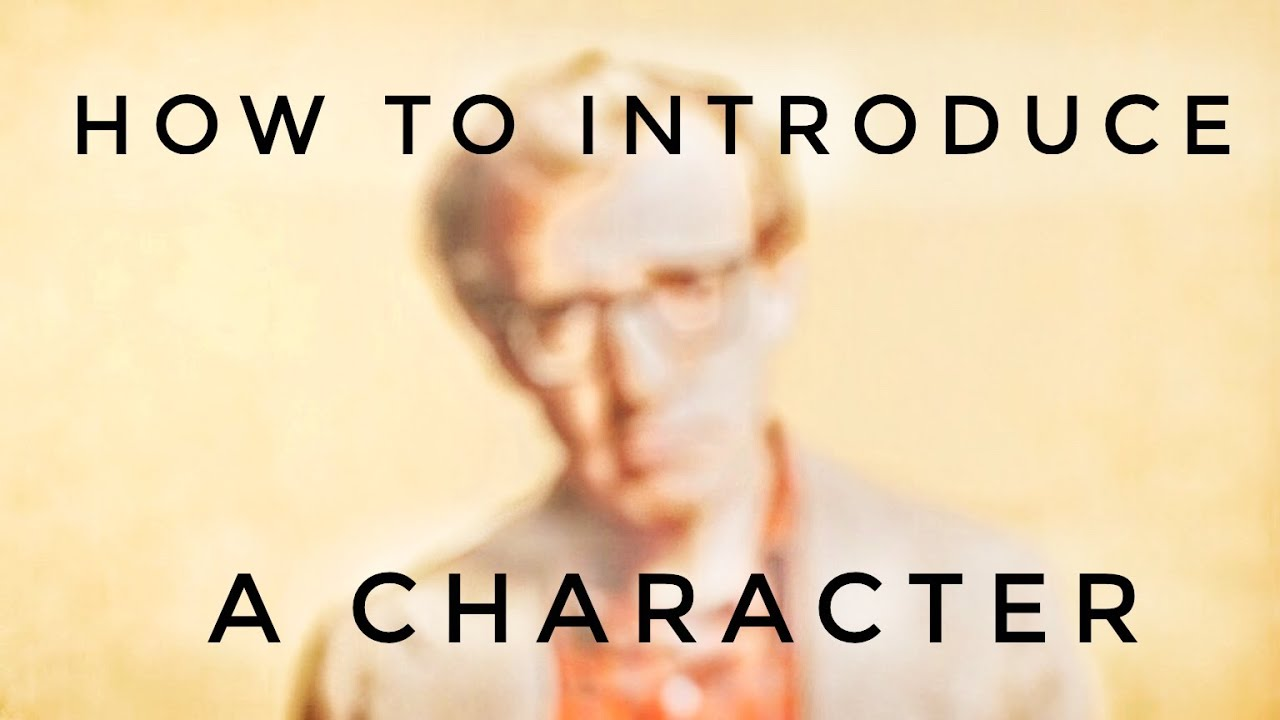 How To Introduce A Character  Video Essay  The Woody Allen Style  How To Introduce A Character  Video Essay  The Woody Allen Style Essay Learning English also Sample Essay Thesis  Pay To Do Assignments