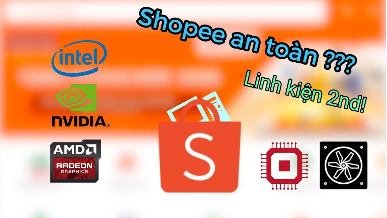 3 Shop bán linh kiện máy tính cũ uy tín trên Shopee!